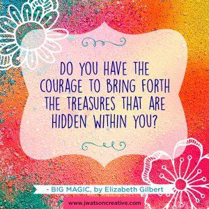 Big Magic Find Courage #travelwriting