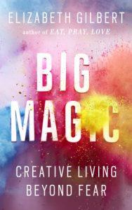 Big Magic Believe in Yourself #travelwriting