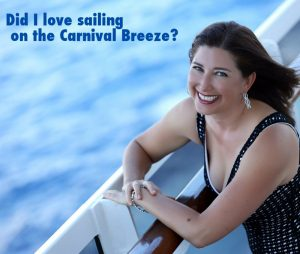Lisa Niver Did I love sailing on the Carnival Breeze?