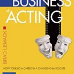 Are You Prepared for The New Business of Acting?