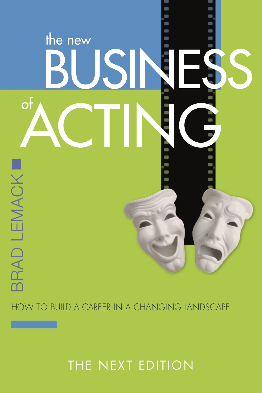 The New Business of Acting Next Edition Brad Lemack
