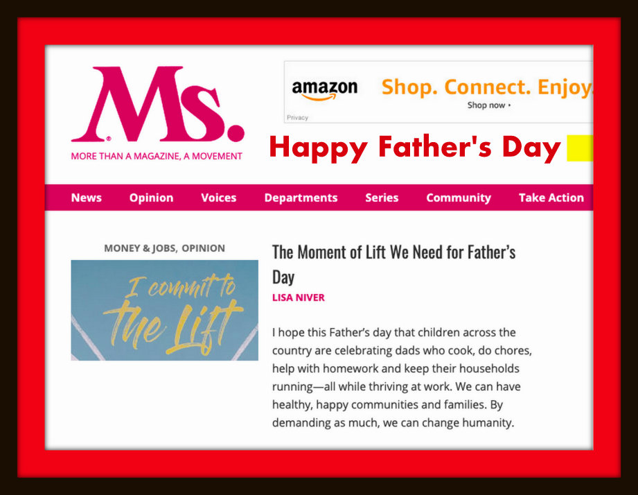 Ms Magazine Father's Day The Moment of Lift